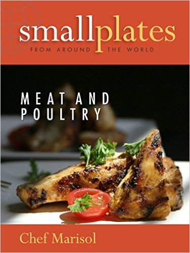 Small Plates from Around the World: Meat and Poultry Cookbook