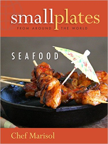Small Plates from Around the World: Seafood Cookbook